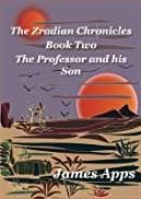 The Zradian Chronicles - The Professor and his Son - Book 2