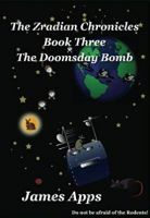 The Zradian Chronicles - The Doomsday Bomb - Book 3